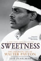 Sweetness ebook by Jeff Pearlman