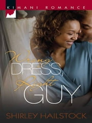 Wrong Dress, Right Guy ebook by Shirley Hailstock