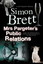 Mrs Pargeter's Public Relations ebook by Simon Brett