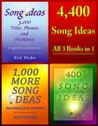 4,400 Song Ideas ebook by Rick Wicker