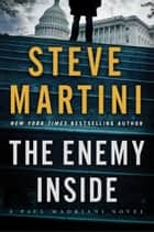 The Enemy Inside - A Paul Madriani Novel ebook by Steve Martini