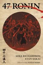 47 Ronin ebook by Mike Richardson