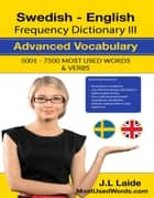 Swedish English Frequency Dictionary II - Intermediate Vocabulary - 5001 - 7500 Most Used Words & Verbs - Swedish, #3 ebook by J.L. Laide