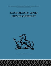 Sociology and Development ebook by Emanuel De Kadt,Gavin Williams