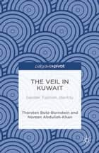 The Veil in Kuwait ebook by N. Abdullah-Khan,Thorsten Botz-Bornstein