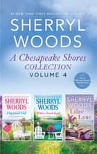 A Chesapeake Shores Collection Volume 4 - An Anthology ebook by Sherryl Woods