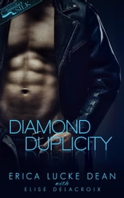 Diamond Duplicity - Jewels of Desire, #1 ebook by Erica Lucke Dean,Elise Delacroix