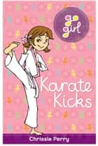 Go Girl: Karate Kicks ebook by Perry, Chrissie