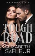 Tough Road ebook by Elizabeth SaFleur