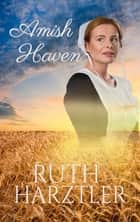 Amish Haven (Amish Romance) - Amish Romance ebook by Ruth Hartzler