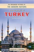 The History of Turkey, 2nd Edition ebook by Douglas A. Howard