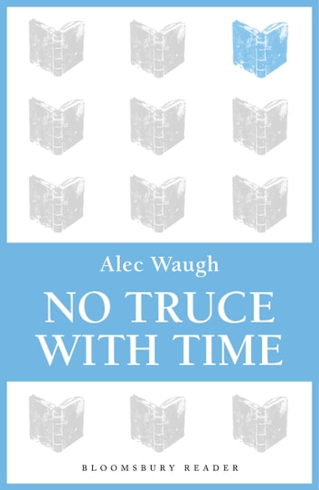 No Truce with Time ebook by Alec Waugh