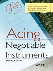 Leibson's Acing Negotiable Instruments ebook by David Leibson