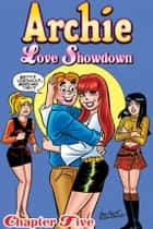 Archie Love Showdown #5 ebook by Dan Parent, Frank Doyle, Bill Golliher,...