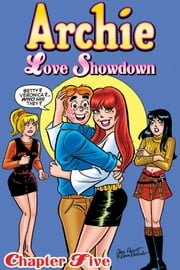 Archie Love Showdown #5 ebook by Dan Parent, Frank Doyle, Bill Golliher, Dan DeCarlo Dan Parent, Mike Esposito, Biill Yoshida, Barry Grossman