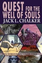 Quest for the Well of Souls ebook by