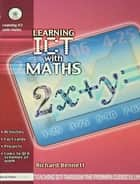 Learning ICT with Maths ebook by Richard Bennett