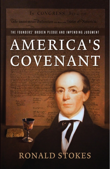 America's Covenant - The Founders' Broken Pledge and Impending Judgment ebook by Ronald Stokes
