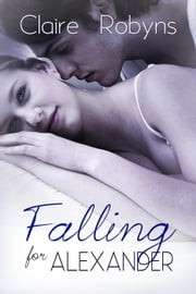 Falling for Alexander - Corkscrew Bay, #2 ebook by Claire Robyns