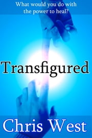 Transfigured ebook by Chris West