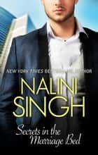 Secrets In The Marriage Bed ebook by Nalini Singh