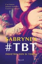 #TBT. Indietro non si torna ebook by Sabrynex
