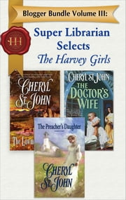 Blogger Bundle Volume III: Super Librarian Selects The Harvey Girls - The Doctor's Wife\The Lawman's Bride\The Preacher's Daughter ebook by Cheryl St.John