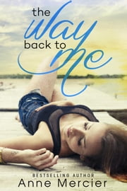 The Way Back To Me ebook by Anne Mercier