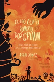 Outro conto sombrio dos Grimm ebook by Adam Gidwitz
