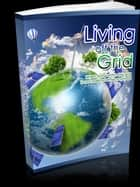 Living Off The Grid ebook by Anonymous