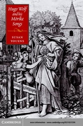 Hugo Wolf and his Mörike Songs ebook by Youens, Susan