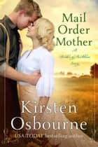 Mail Order Mother - Brides of Beckham, #28 ebook by