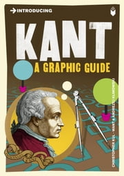 Introducing Kant - A Graphic Guide ebook by Christopher Kul-Want,Andrzej Klimowski