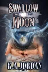 Swallow The Moon ebook by K. A. Jordan