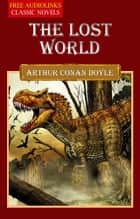 THE LOST WORL ebook by SIR ARTHUR CONAN DOYLE
