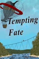 Tempting Fate ebook by Matt Eliason