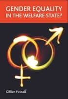 Gender equality in the welfare state? ebook by Gillian Pascall