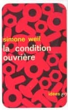 La condition ouvrière eBook by Simone Weil