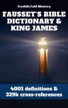 Fausset's Bible Dictionary and King James Bible ebook by TruthBeTold Ministry, Joern Andre Halseth, Robert Jamieson,...
