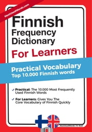 Finnish Frequency Dictionary for Learners - Practical Vocabulary - Top 10000 Finnish Words