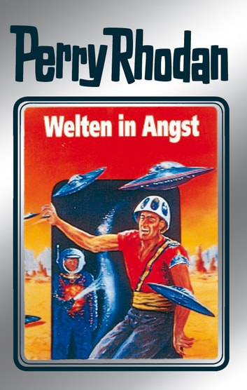 "Perry Rhodan 49: Welten in Angst (Silberband) - 5. Band des Zyklus ""Die Cappins"" ebook by Clark Darlton,H.G. Ewers,Hans Kneifel,William Voltz"