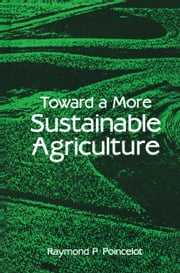 Toward a More Sustainable Agriculture ebook by