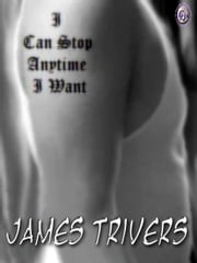 I CAN STOP ANYTIME I WANT ebook by James Trivers