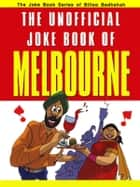 The Unofficial Joke book of Melbourne ebook by Kuldeep Saluja