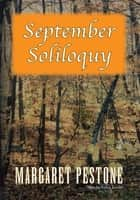 September Soliloquy ebook by Margaret Pestone