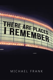 There Are Places I Remember ebook by Michael Frank