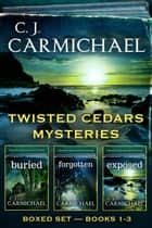 Twisted Cedars Mysteries Anthology ebook by C. J. Carmichael