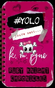 #YOLO - Ruby Knight Chronicles Ebook di KM Pyne