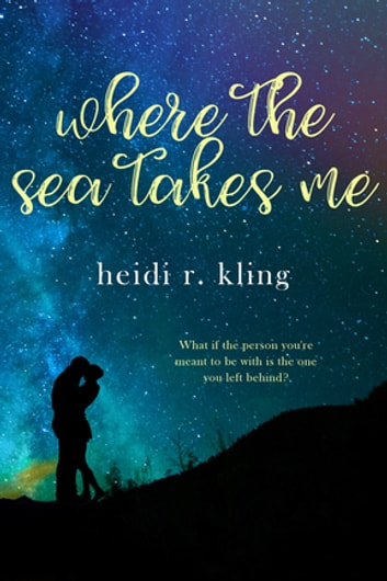 Where the Sea Takes Me ebook by Heidi R. Kling