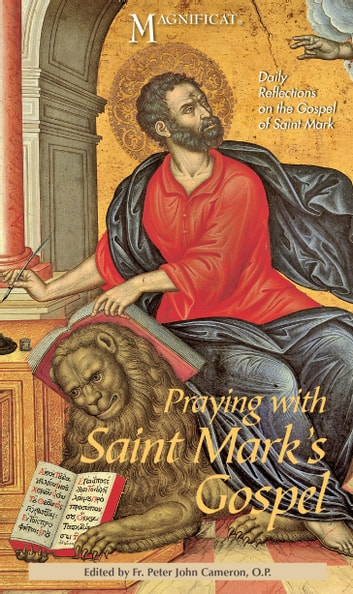Praying with Saint Mark's Gospel - Daily Reflections on the Gospel of Saint Mark ebook by Magnificat